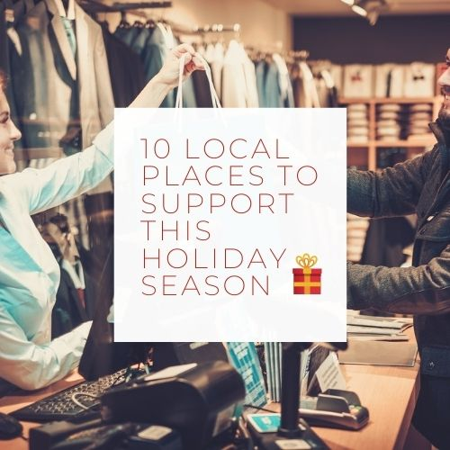 10 Local Places to Support for the Holiday Season