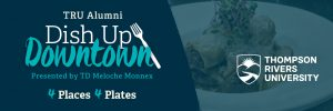 Dish Up Downtown presented by TD Meloche Monnex @ Commodore Grand Cafe and Lounge