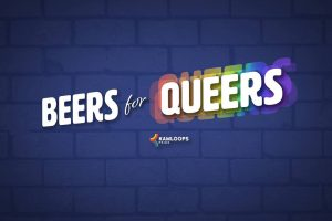 BEERS for QUEERS @ The Noble Pig Brewhouse | Kamloops | British Columbia | Canada